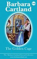 Barbara Cartland: The Golden Cage