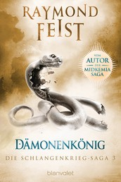 Die Schlangenkrieg-Saga 3 - Dämonenkönig