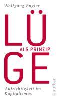 Wolfgang Engler: Lüge als Prinzip