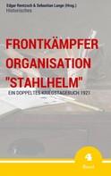 """Edgar Rentzsch: Frontkämpfer Organisation """"Stahlhelm"""" - Band 4"""