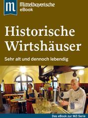 Historische Wirtshäuser - Das Buch zur Serie der Mittelbayerischen Zeitung