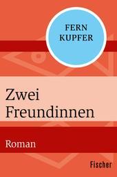Zwei Freundinnen - Roman