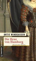 Die Hexe von Hamburg - Historischer Roman
