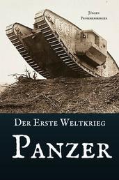Der Erste Weltkrieg - Panzer