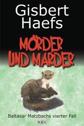 Mörder und Marder - Baltasar Matzbachs vierter Fall
