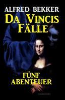 Alfred Bekker: Da Vincis Fälle: Fünf Abenteuer ★★★★