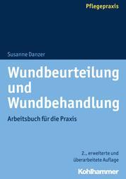 Wundbeurteilung und Wundbehandlung - Arbeitsbuch für die Praxis