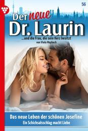 Der neue Dr. Laurin 56 – Arztroman - Das neue Leben der schönen Josefine