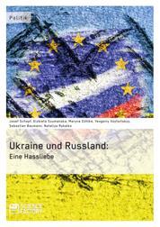 Die Ukraine und Russland: Eine Hassliebe