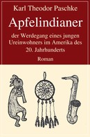 Karl Theodor Paschke: Apfelindianer