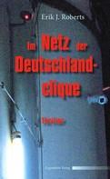 Erik J. Roberts: Im Netz der Deutschlandclique. Politthriller ★★