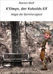 K'Elwyn, der Kobolds-Elf - Magie der Barmherzigkeit