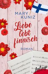 Liebe lebt finnisch - Roman