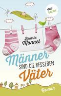 Beatrix Mannel: Männer sind die besseren Väter ★★★