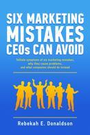 Rebekah E. Donaldson: Six Marketing Mistakes CEOs Can Avoid
