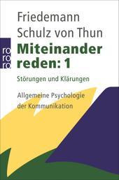 Miteinander reden 1 - Störungen und Klärungen: Allgemeine Psychologie der Kommunikation
