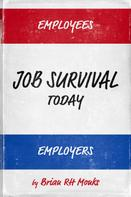 Brian RH Monks: Job Survival Today