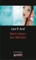 Leo P. Ard: Mein Vater, der Mörder ★★★★★