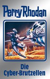 """Perry Rhodan 120: Die Cyber-Brutzellen (Silberband) - 2. Band des Zyklus """"Die Kosmische Hanse"""""""