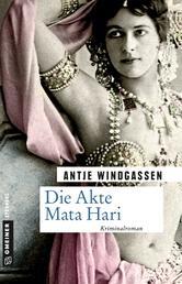 Die Akte Mata Hari - Kriminalroman