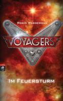 Robin Wasserman: Voyagers - Im Feuersturm ★★★★