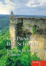 Von Pirna bis Bad Schandau - Eine geschichtliche Zeitreise