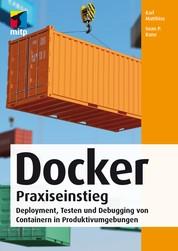 Docker Praxiseinstieg - Deployment, Testen und Debugging von Containern in Produktivumgebungen