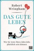 Robert Wringham: Das gute Leben