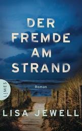 Der Fremde am Strand - Roman