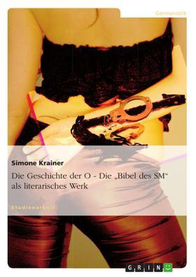 """Die Geschichte der O - Die """"Bibel des SM"""" als literarisches Werk"""