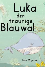 Luka - Der traurige Blauwal - Ein Vorlesebuch für Kinder über Depressionen