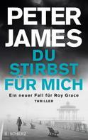 Peter James: Du stirbst für mich ★★★★