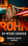 Reinhard Rohn: Die weisse Sängerin ★★★★