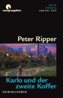 Peter Ripper: Karlo und der zweite Koffer ★★★★