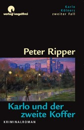 Karlo und der zweite Koffer - Karlo Kölners zweiter Fall
