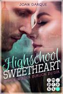 Joan Darque: Highschool Sweetheart. Immer wieder zurück zu dir