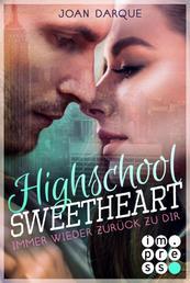 Highschool Sweetheart. Immer wieder zurück zu dir - Knisternde New Adult Romance in Manhattan
