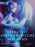 Camille Bech: Verrucht-verführerische Maliwan: Erotische Novelle