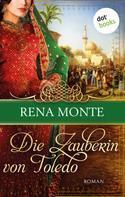 Rena Monte: Die Zauberin von Toledo ★★★