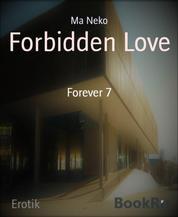 Forbidden Love - Forever 7