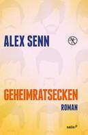 Alex Senn: Geheimratsecken