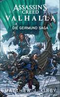 Matthew J. Kirby: Assassin's Creed Valhalla: Die Geirmund Saga