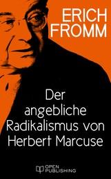 Der angebliche Radikalismus von Herbert Marcuse - Infantilization and Dispair Maskerading as Radicalism