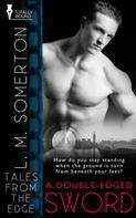 L.M. Somerton: A Double-Edged Sword ★★★★