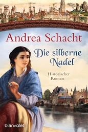 Die silberne Nadel - Historischer Roman