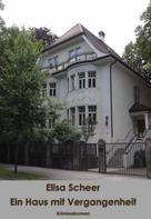 Elisa Scheer: Ein Haus mit Vergangenheit ★★★★★