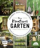 Die Stadtgärtner: Hochbeet, Teich, Palettentisch – Projekte zum Selbermachen für Garten & Balkon ★★★★