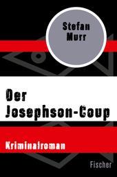Der Josephson-Coup - Kriminalroman