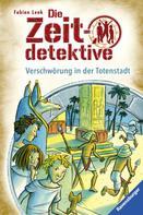 Fabian Lenk: Die Zeitdetektive 1: Verschwörung in der Totenstadt ★★★★★