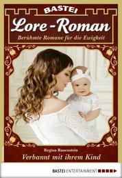 Lore-Roman 62 - Liebesroman - Verbannt mit ihrem Kind